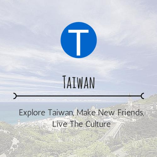 Explore Taiwan, Make New Friends, Live the Culture