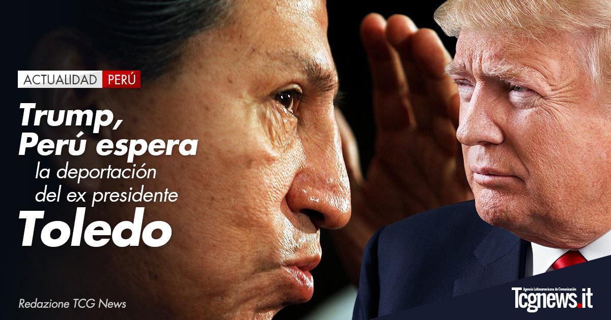 Trump, Perú espera la deportación del ex presidente Toledo