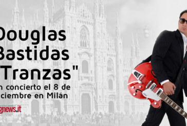 """Douglas Bastidas """"Tranzas"""" en concierto el 8 de diciembre en Milán"""