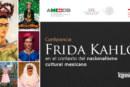 Conferencia Frida Kahlo en el contexto del nacionalismo cultural mexicano