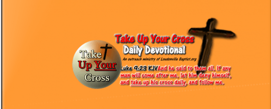 Take Up Your Cross December 31st 2014