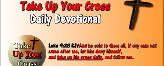 Take Up Your Cross Tuesday May 19th 2015