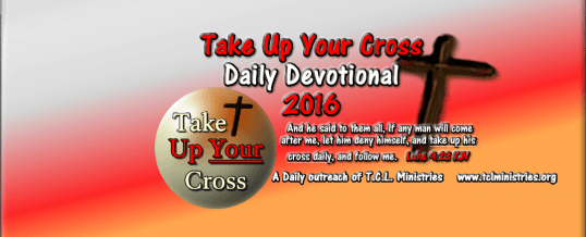 *NEW Format*  Take Up Your Cross  2016