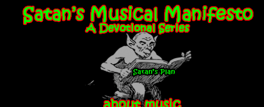 Satan's Musical Manifesto – Worldly Music Occupies the Stage in This World
