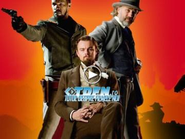 Ultimul Trailer Pentru DJANGO UNCHAINED Te Convinge Să Vezi Filmul Regizorului Tarantin