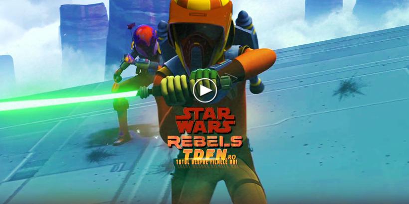 Primul Trailer STAR WARS REBELS SEZONUL 4, Ultimele Aventuri Animate Ale Rebelilor