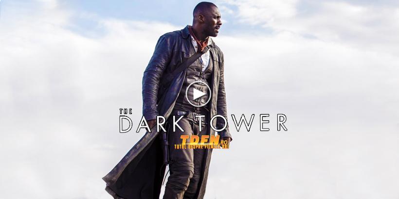 tdfn-ro-the-dark-tower-2017-primul-trailer