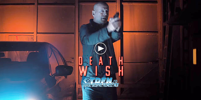Primul Trailer DEATH WISH: Propriul Thriller De Răzbunare Al Lui BRUCE WILLIS