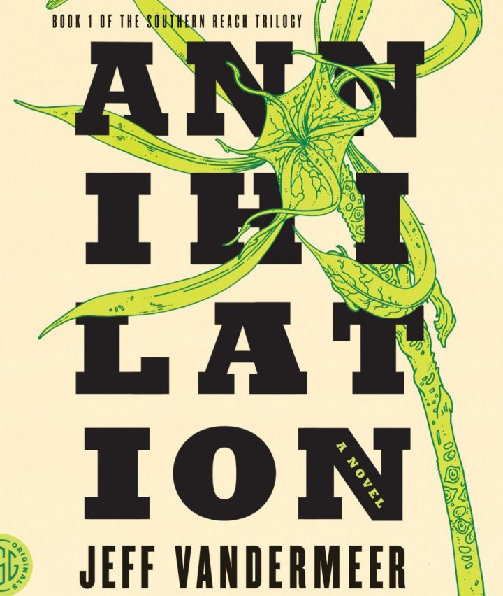 Coperta Cărţii Annihilation: Jeff VanderMeer