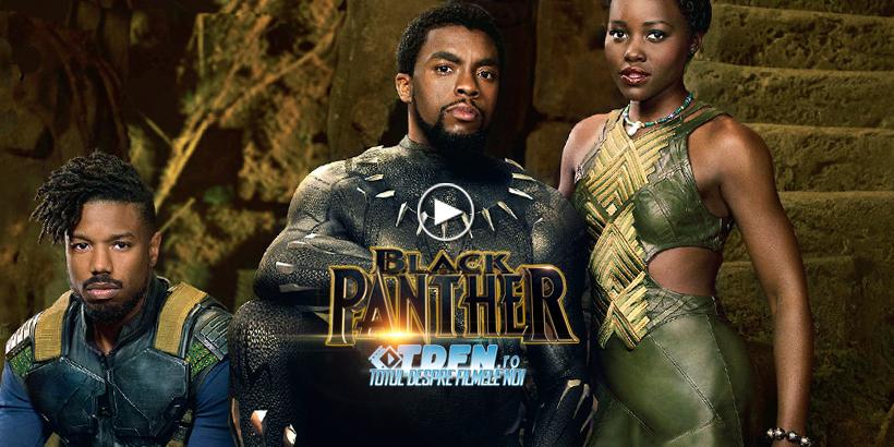 BLACK PANTHER: Noul Trailer Ne Tachinează Cu Unul Din Cele Mai Interesante Filme Marvel