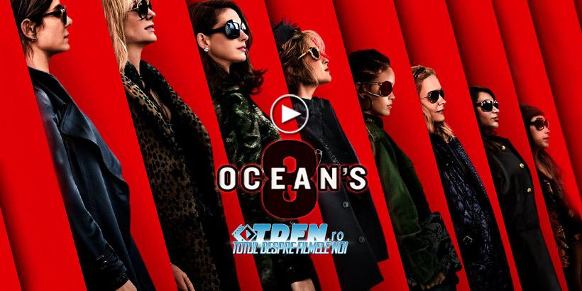 Primul Trailer Pentru OCEAN'S 8 Dezvăluie O Nouă Echipă Sofisticată De Infractoare