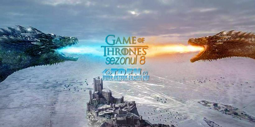 HBO Confirmă Oficial Că Ultimul Sezon GAME OF THRONES Va Fi Difuzat În 2019