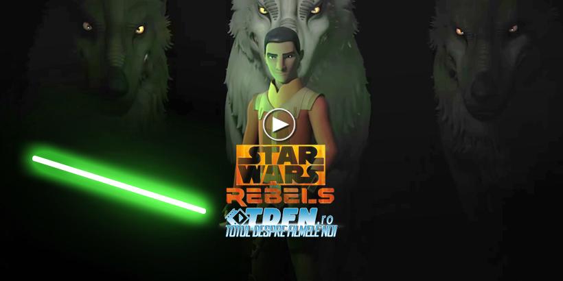 Trailer Nou SEZONUL 4 STAR WARS REBELS: Finalul Este Aproape