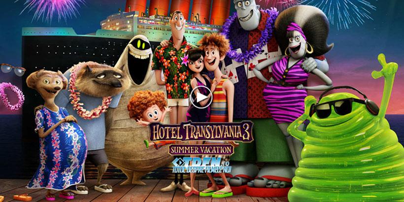În Noul Trailer HOTEL TRANSYLVANIA 3: SUMMER VACATION Dracula Merge În Vacanţă