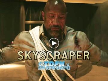 Trailer Final SKYSCRAPER: DWAYNE JOHNSON Se Dezlănţuie La Înălţime Ameţitoare