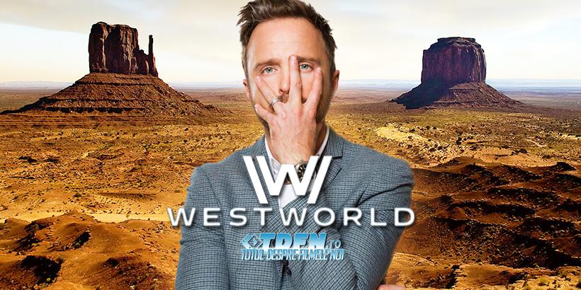 AARON PAUL Se Alătură Distribuţiei Serialului WESTWORLD Sezonul 3