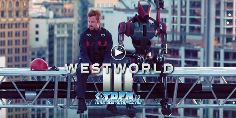 Primul Trailer Pentru WESTWORLD SEZONUL 3 Sugerează Un Serial SF Complet Diferit