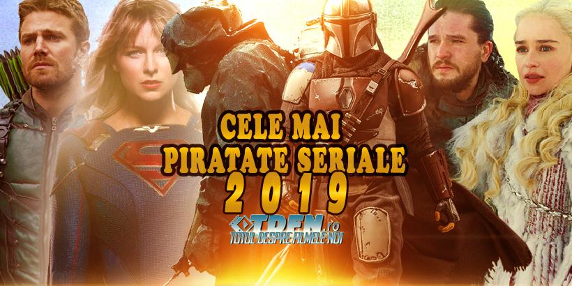Află Care Sunt Cele Mai Piratate Seriale Din 2019