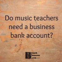 Do music teachers need a business bank account?