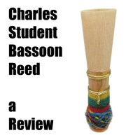 Charles Student Bassoon Reed - A Review