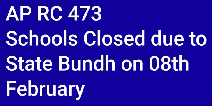 AP RC 473 Schools Closed due to State Bundh on 08th February