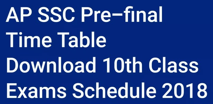 AP SSC Pre-final Time Table-Download 10th Class Exams Schedule 2018