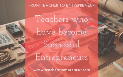 Teachers who have become Successful Entrepreneurs