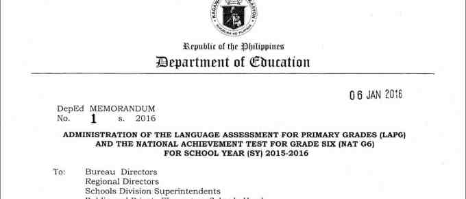 Administration of the Language Assessment for Primary Grades (LAPG) and the National Achievement Test for Grade Six (NAT 6) for School Year (SY) 2015-2016
