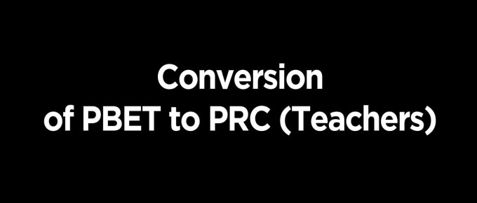 Conversion of PBET to PRC (Teachers)