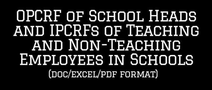 OPCRF of School Heads and IPCRFs of Teaching and Non-Teaching Employees in Schools