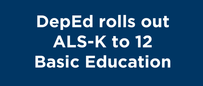 DepEd rolls out ALS-K to 12 Basic Education