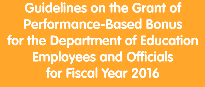 Guidelines on the Grant of Performance-Based Bonus for the Department of Education Employees and Officials for Fiscal Year 2016