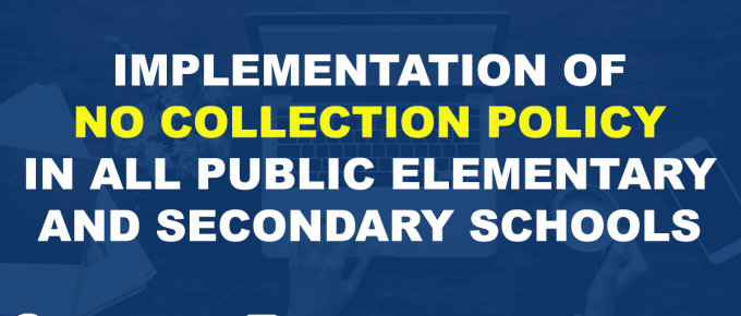 IMPLEMENTATION OF NO COLLECTION POLICY IN ALL PUBLIC ELEMENTARY AND SECONDARY SCHOOLS