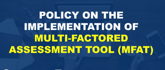 POLICY ON THE IMPLEMENTATION OF MULTI-FACTORED ASSESSMENT TOOL