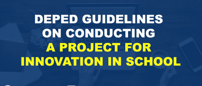 DEPED GUIDELINES ON CONDUCTING A PROJECT FOR INNOVATION IN SCHOOL