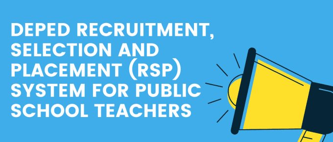 DEPED RECRUITMENT, SELECTION AND PLACEMENT (RSP) SYSTEM FOR PUBLIC SCHOOL TEACHERS