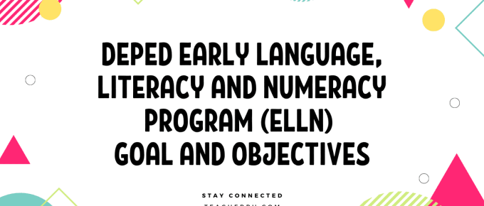 EARLY LANGUAGE, LITERACY AND NUMERACY PROGRAM (ELLN) GOAL AND OBJECTIVES