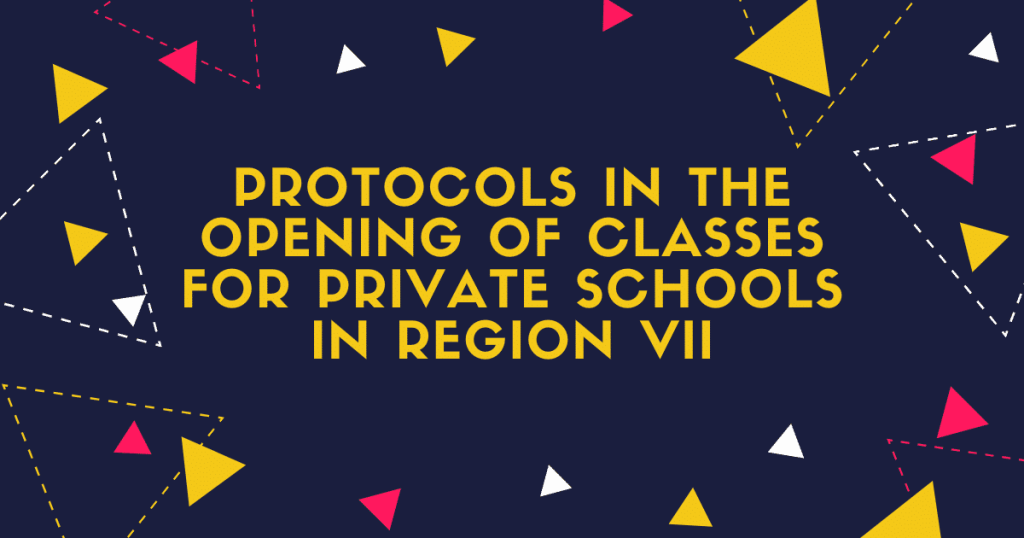 PROTOCOLS IN THE OPENING OF CLASSES FOR PRIVATE SCHOOLS IN DEPED REGION VII