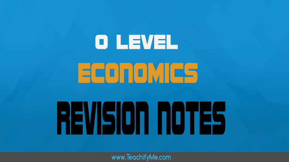 O Level Economics (2281) - TeachifyMe