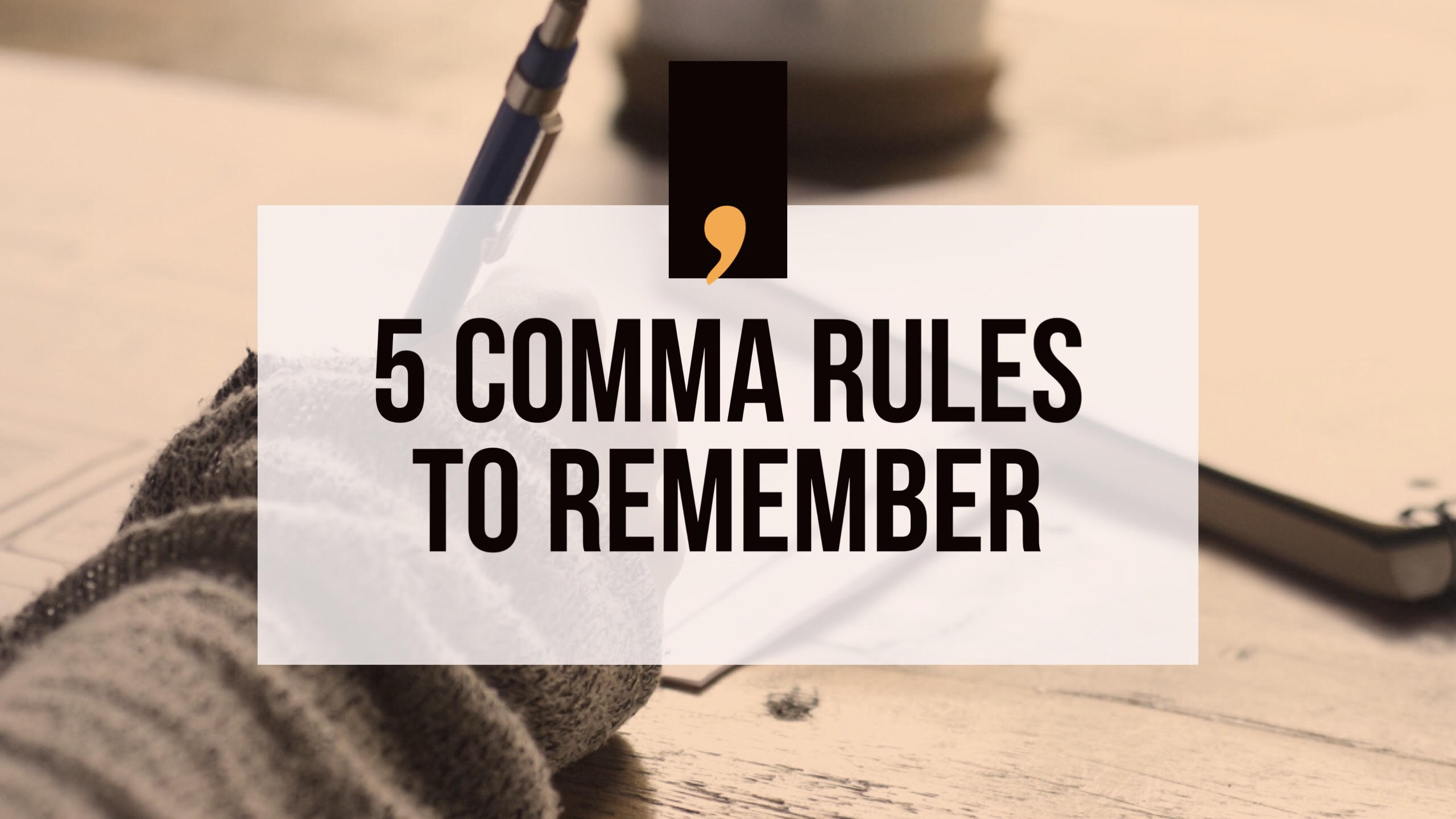 The 5 Comma Rules To Remember