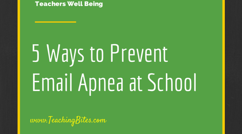 5 Ways to Prevent School Email Apnea (1)