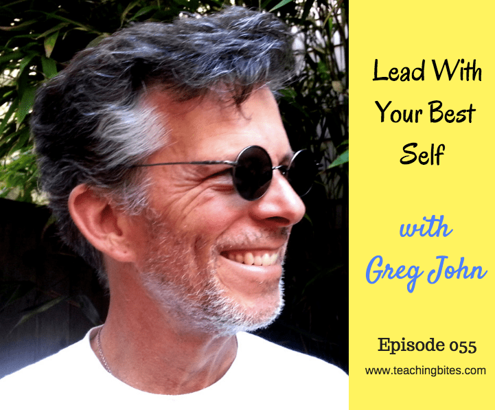 055: Lead With Your Best Self with Greg John