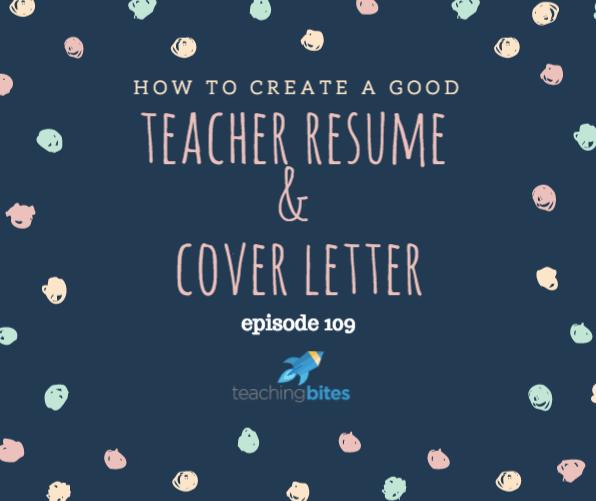 109: How to Create a Good Teacher Resumé & Cover Letter