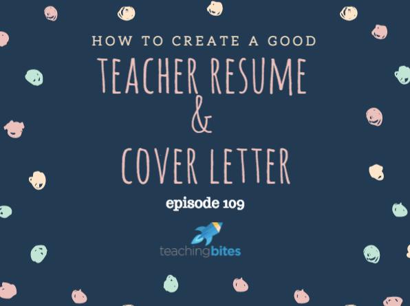 109: How to Create a Good Teacher Resumé & Cover Letter - Teaching Bites