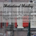 Motivational Monday: Brick Walls Are For The Other People…