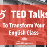 5 Inspiring TED Talks To Transform Your English Class