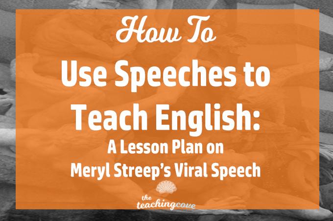 How To Use A Speech To Teach Writing: On Meryl Streep