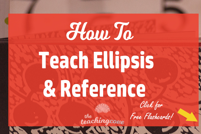 How To Teach Ellipsis & Reference: Fun Grammar Flashcards