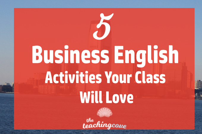 5 Business English Activities Your Students Will Love