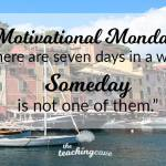 Motivational Monday: 7 Days in A Week – What's Your Priority?